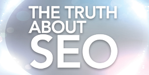 the truth about seo2 Truth about Search Engine Optimization